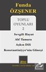 Toplu Oyunları 2 / Sevgili Hayat - Ah Tamara - Aşkın Dili - Konstantiniyye'nin Güneşi