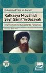 Kafkasya Mücahidi Şeyh Şamil'in Gazavatı