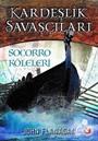 Kardeşlik Savaşçıları / Socorro Köleleri 4. Kitap