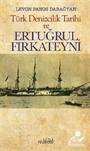 Türk Denizcilik Tarihi ve Ertuğrul Firkateyni