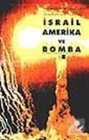 İsrail Amerika ve Bomba