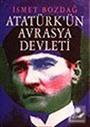 Atatürk'ün Avrasya Devleti