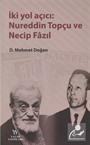 İki Yol Açıcı: Nureddin Topçu ve Necip Fazıl
