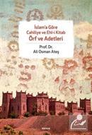 İslam'a Göre Cahiliye ve Ehl-i Kitab Örf ve Adetleri