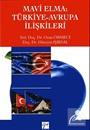 Mavi Elma :Türkiye - Avrupa İlişkileri