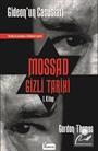 Mossad Gizli Tarihi 1. Kitap / Gideon'un Casusları