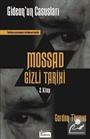 Mossad Gizli Tarihi 2. Kitap / Gideon'un Casusları