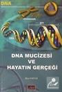 DNA Mucizesi ve Hayatın Gerçekleri