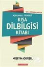 İlk ve Ortaokullar İçin Açıklamalı-Örnekli Kısa Dilbilgisi Kitabı