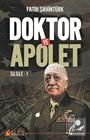 Doktor ve Apolet / Silsile 1