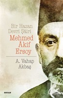 Bir Hazan Devri Şairi Mehmed Akif Ersoy