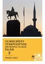 Cumhuriyet Türkiyesi'nde Bir Mesele Olarak İslam 2