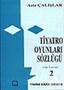 Tiyatro Oyunları Sözlüğü 2 (Türk Tiyatrosu)