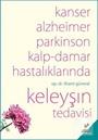 Kanser, Alzheimer, Parkinson ve Kalp-Damar Hastalıklarında Keleyşın Tedavisi
