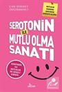 Serotonin ile Mutlu Olma Sanatı