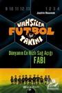 Vahşiler Futbol Takımı 8: Dünyanın En Hızlı Sağ Açığı Fabi (Ciltli)