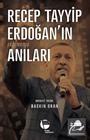 Recep Tayyip Erdoğan'ın Yazılmamış Anıları