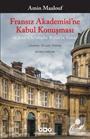 Fransız Akademisi'ne Kabul Konuşması ve Jean-Christophe Rufin'in Yanıtı