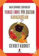 Halk Şiirinde Üç Büyükler / Yunus Emre - Pir Sultan - Karacaoğlan