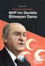 MHP'nin Devletle Bitmeyen Dansı