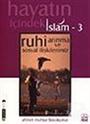 Ruhi Arınma ve Sosyal İlişkilerimiz / Hayatın İçindeki İslam 3