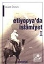 Etiyopya'da İslamiyet I / Asr-ı Saadet'te Habeşistan'la Münasebetler