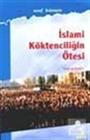İslami Köktenciliğin Ötesi