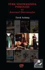 Türk Sinemasında Psikoloji ve Anormal Davranışlar