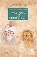 Anadolu'nun Sönmeyen İki Işığı Mevlana ve Yunus Emre