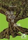 Çelebi Delice ve Adam