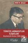 Türkiye Arnavutluk İlişkileri Büyük Elçilik Anıları (1985-1988)