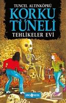 Korku Tüneli 3 / Tehlikeler Evi