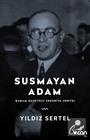 Susmayan Adam Babam Gazeteci Zekeriya Sertel