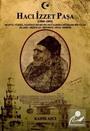 Hacı İzzet Paşa (1800-1893) Şeyh'ül Vüzera Tanzimat Devrinin Nevi Şahsına Münhasır Bir Valisi (Elazığ-Erzincan-Erzurum-Sivas-Edirne)
