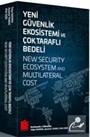 Yeni Güvenlik Ekosistemi ve Çok Taraflı Bedel