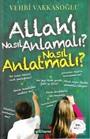 Allah'ı Nasıl Anlamalı, Nasıl Anlatmalı?