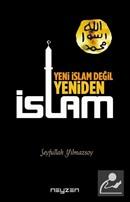 Yeni İslam Değil Yeniden İslam