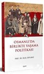 Osmanlı'da Birlikte Yaşama Politikası