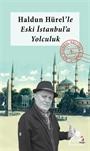 Haldun Hürel Eski İstanbul'a Yolculuk / Bir İstanbul Kültürü Kitabı 9