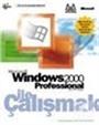 Microsoft Windows 2000 Professional İle Çalışmak