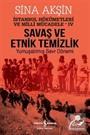Savaş ve Etnik Temizlik / İstanbul Hükümetleri ve Milli Mücadele - IV