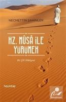 Hz. Musa ile Yürümek