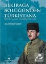 Bekirağa Bölüğünden Türkistana