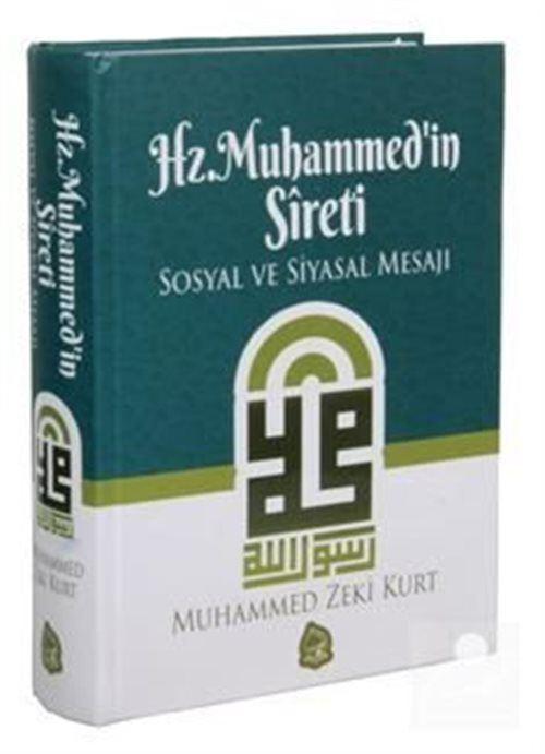 Hz. Muhammed'in Sireti Sosyal ve Siyasal Mesajı (Ciltli)