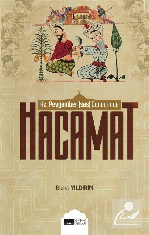 Hz.Peygamber (s.a.s.) Döneminde Hacamat