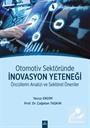 Otomotiv Sektöründe İnovasyon Yeteneği Öncüllerin Analizi ve Sektörel Öneriler