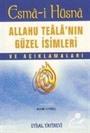 Esma-i Hüsna / Allahü Tealan'ın Güzel İsimleri ve Açıklamaları