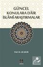 Güncel Konulara Dair İslami Araştırmalar