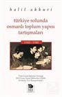 Türkiye Solunda Osmanlı Toplum Yapısı Tartışmaları