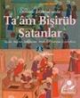 Osmanlı İstanbul'unda Ta'am Bişirüb Satanlar Aşçılar, Başçılar, Büryancılar, Börekçiler, Tatlıcılar (1500-1800)